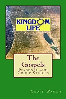 Kingdom Life: The Gospels by [Waugh, Geoff]