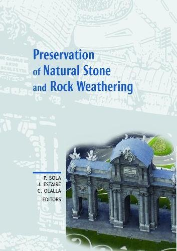 Preservation of Natural Stone and Rock Weathering: Proceedings of the ISRM Workshop W3, Madrid, Spain, 14 July -