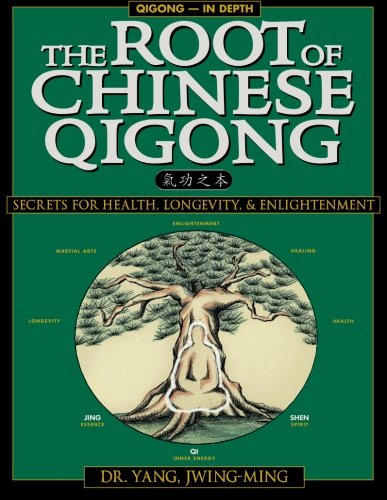 The Root of Chinese Qigong: Secrets of Health, Longevity, & Enlightenment