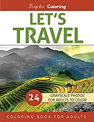 Let's Travel: Grayscale Photo Coloring for Adults