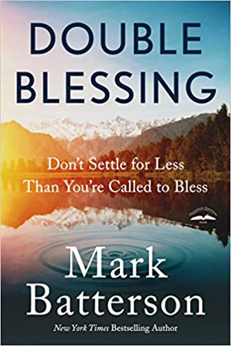 Double Blessing: Don't Settle For Less Than You're Called To Bless - Mark Batterson