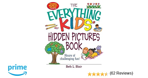 The Everything Kids' Hidden Pictures Book: Hours Of Challenging ...