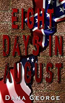 Eight Days in August by [George, Dana]