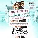 Part-Time Princess: Ladies-in-Waiting, Book 1 Hörbuch von Pamela DuMond Gesprochen von: Lesley Ann Fogle