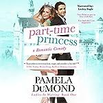 Part-Time Princess: Ladies-in-Waiting, Book 1 | Pamela DuMond
