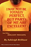 I May Not Be Totally Perfect, but Parts of Me Are Excellent, Ashleigh Brilliant, 0934333831