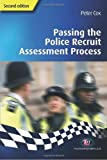 Passing the Police Recruit Assessment Process (Practical Policing Skills Series), Peter Cox, 1844453588