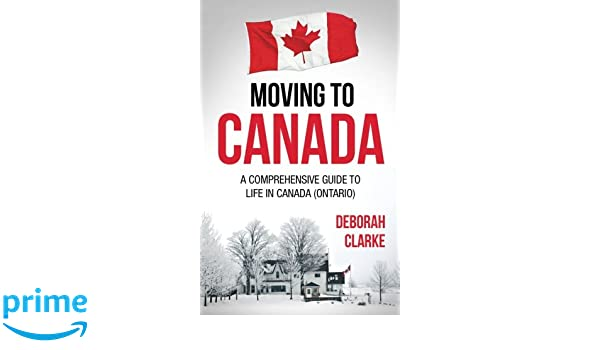 Moving to Canada: A comprehensive guide to life in Canada