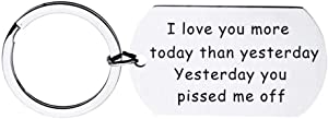 Boyfriend Girlfriend Couple Gifts for Him and Her, I Love More Today Than Yesterday Yesterday You Pissed Me Off Keychain, Humorous Gifts for Birthday Valentine's Day Anniversary Christams Gift