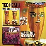 Ted Heath Goes Latin/Westside by Ted Heath