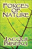Forces of Nature, Jacqui Bibeau, 1605639281