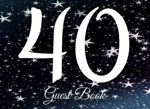 40 Guest Book: 104 Pages - Paperback - 8.25 x 6 Inches (Party Guest Book) (Volume 99) pdf
