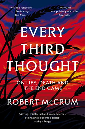 Every Third Thought: On life, death and the endgame