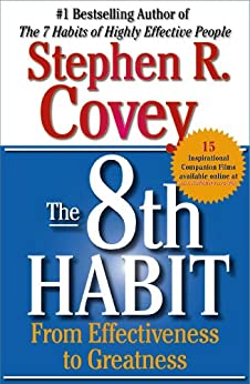 The 8th Habit: From Effectiveness to Greatness by [Covey, Stephen R.]