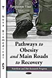 Pathways to Obesity and Main Roads to Recovery, Piergiuseppe Vinai, 1611227402