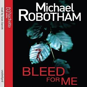 Amazon Bleed For Me Audible Audio Edition Michael Robotham Sean Barrett Hachette UK Books