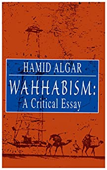 wahhabism a critical essay Read wahhabism by hamid algar by hamid algar for free with a 30 day free trial read ebook on the web, ipad availability for wahhabism: a critical essay.