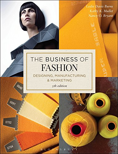 The Business of Fashion: Designing, Manufacturing, and Marketing