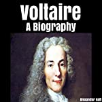 Voltaire: A Biography | Alexander Hall