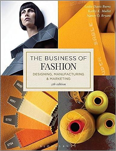 The Business Of Fashion Designing Manufacturing And Marketing Davis Burns Leslie Mullet Kathy K Bryant Nancy O 9781501315213 Amazon Com Books