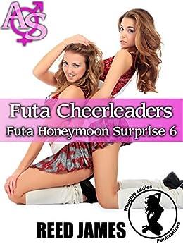 Futa Cheerleaders (Futa Honeymoon Surprise 6) by [James, Reed]