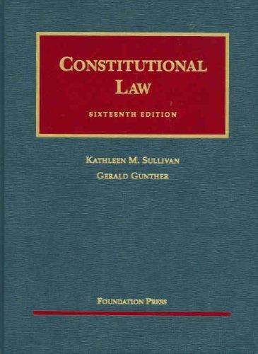 Constitutional Law (University Casebook Series)