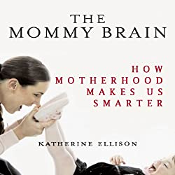 The Mommy Brain