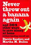 img - for Never Throw Out A Banana Again: And 364 Other Ways to Save Money at Home Without Knocking Yourself Out book / textbook / text book