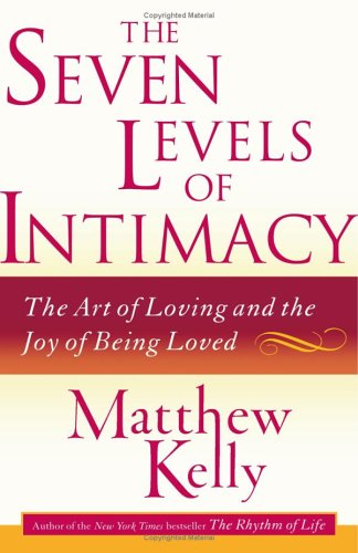 The Seven Levels of Intimacy: The Art of Loving and the Joy of Being Loved ebook