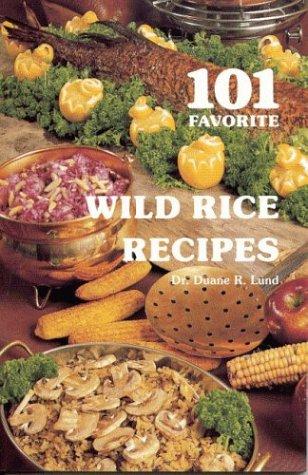 101 Favorite Wild Rice Recipes