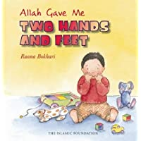 Allah Gave Me: Two Hands and Feet