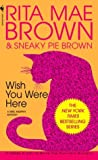 Front cover for the book Wish You Were Here by Rita Mae Brown