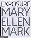 Exposure: The Iconic Photographs: The Iconic Photographs of Mary Ellen Mark