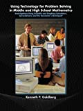 Using Technology and Problem Solving in Middle and High School Mathematics 9780131181816