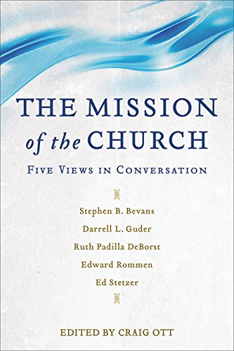 D0wnl0ad The Mission of the Church: Five Views in Conversation TXT