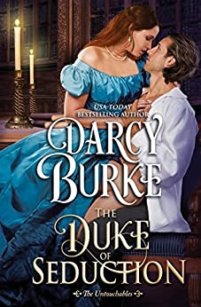 The Duke of Seduction (The Untouchables Book 10) by [Burke, Darcy]