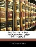 Die Thiere in der Indogermanischen Mythologie, Angelo De Gubernatis, 1145533493