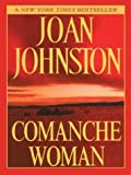 Comanche Woman, Joan Johnston, 078625260X