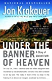 img - for Under the Banner of Heaven: A Story of Violent Faith book / textbook / text book