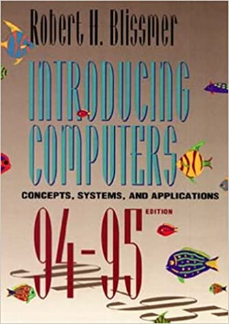 Book Introducing Computers 1994-95: Concepts, Systems and Applications