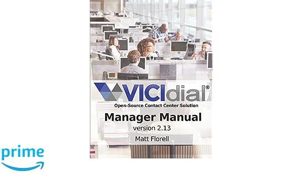 VICIdial® Manager Manual: version 2 13: Matt Florell: 9781520244655