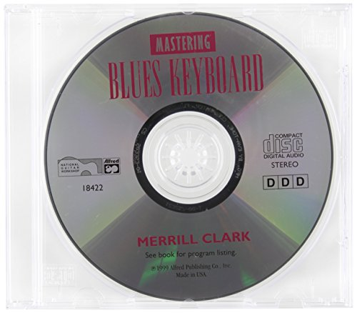 Complete Blues Keyboard - Complete Blues Keyboard Method: Mastering Blues Keyboard (Complete Method)