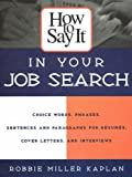 How to Say It in Your Job Search, Robbie Miller Kaplan, 0735201854