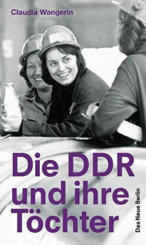 Die DDR und ihre Töchter