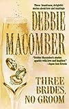 Three Brides, No Groom, Debbie Macomber, 037348352X