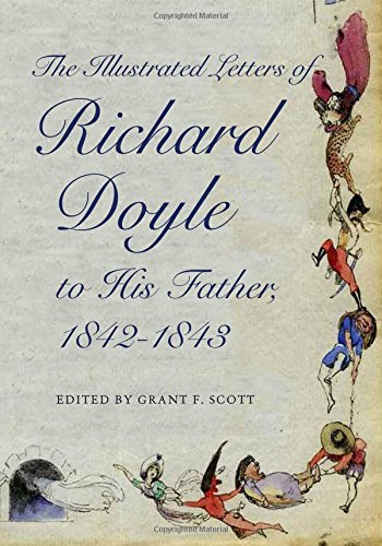 Read Online The Illustrated Letters of Richard Doyle to His Father, 1842–1843 (Series in Victorian Studies) pdf epub