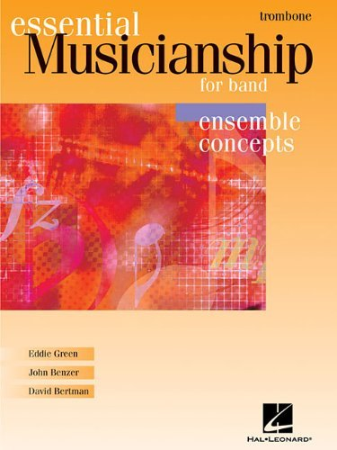 Essential Musicianship for Band - Ensemble Concepts: Trombone by Eddie Green (2004-10-01)