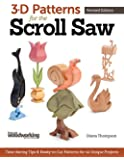 3-D Patterns for the Scroll Saw, Revised Edition: Time-Saving Tips & Ready-to-Cut Patterns for 44 Unique Projects