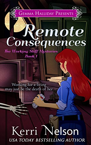 Remote Consequences (Working Stiff Mysteries Book - Remote Nelson