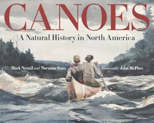 Canoes: A Natural History in North America (In North America Christmas)